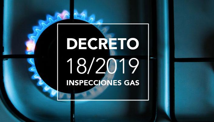Normas inspecciones Gas: Decreto 18/2019