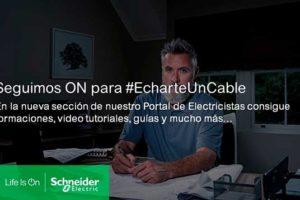 Schneider campaña Echarmeuncable